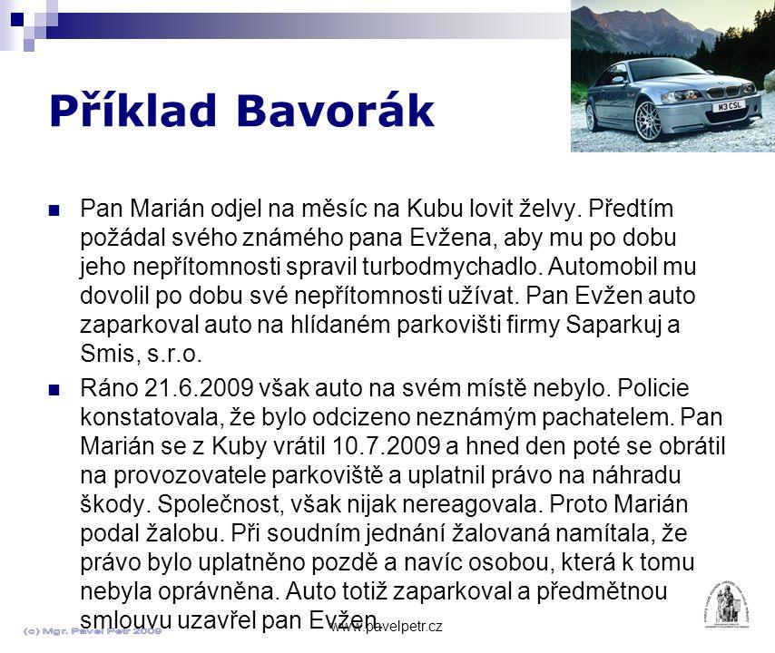 Příklad Bavorák www.pavelpetr.cz Pan Marián odjel na měsíc na Kubu lovit želvy.
