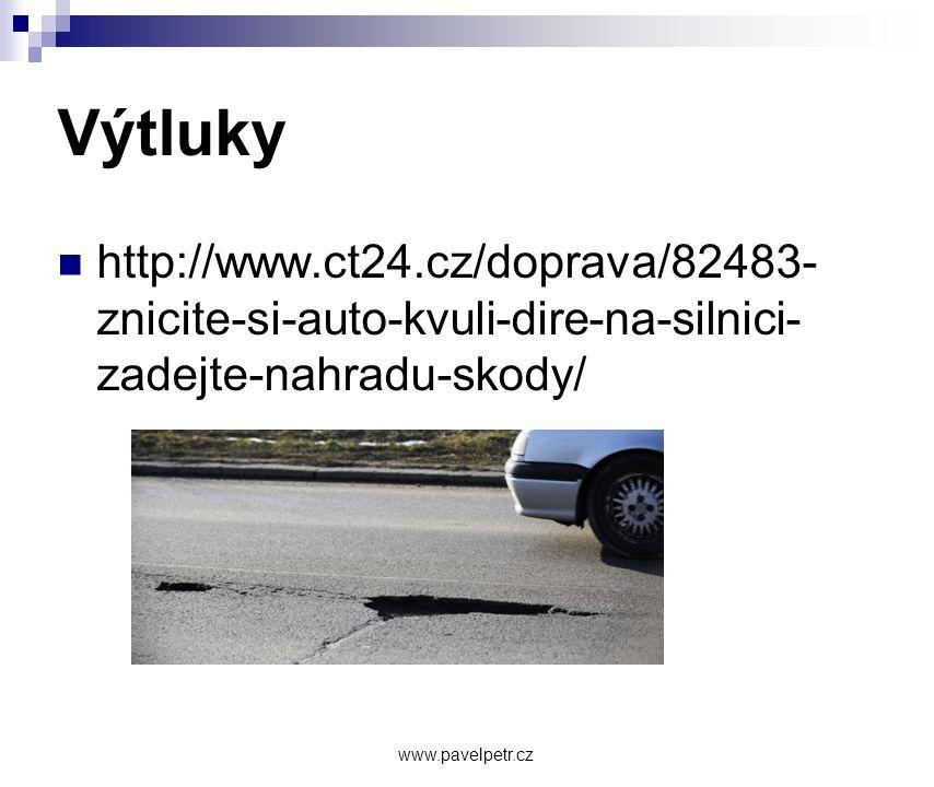 Výtluky http://www.ct24.cz/doprava/82483- znicite-si-auto-kvuli-dire-na-silnici- zadejte-nahradu-skody/ www.pavelpetr.cz