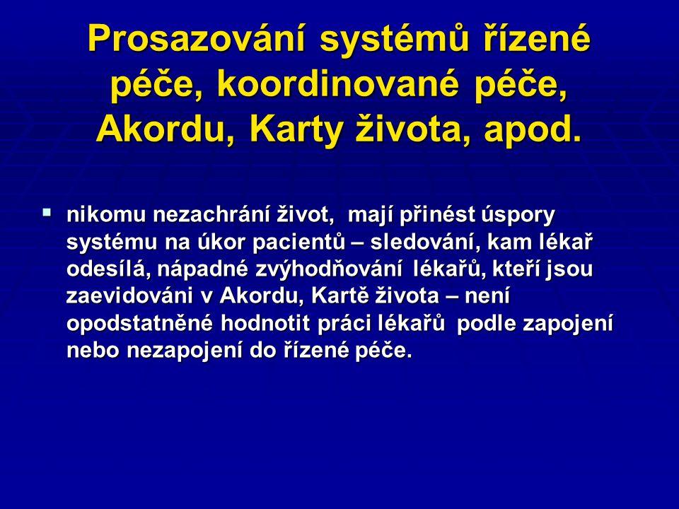 Prosazování systémů řízené péče, koordinované péče, Akordu, Karty života, apod.