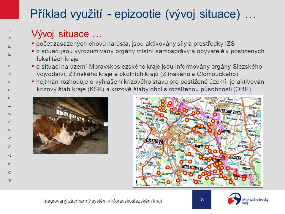 M O R A V S K O S L E Z S K Ý K R A J 9 Integrovaný záchranný systém v Moravskoslezském kraji Příklad využití – GIS v aplikaci EGERIS …