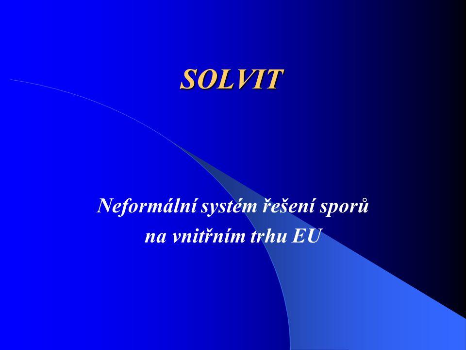 SOLVIT Neformální systém řešení sporů na vnitřním trhu EU