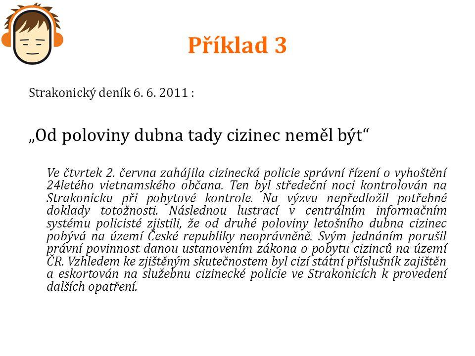 """Strakonický deník 6. 6. 2011 : """"Od poloviny dubna tady cizinec neměl být Ve čtvrtek 2."""