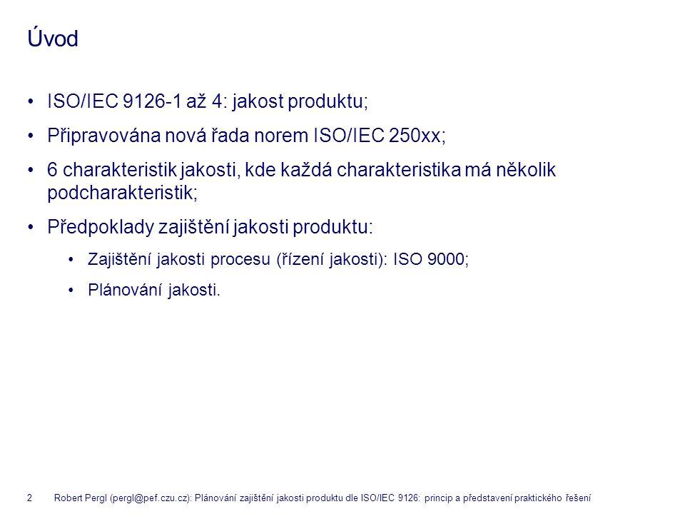 2 Robert Pergl (pergl@pef.czu.cz): Plánování zajištění jakosti produktu dle ISO/IEC 9126: princip a představení praktického řešení Úvod ISO/IEC 9126-1