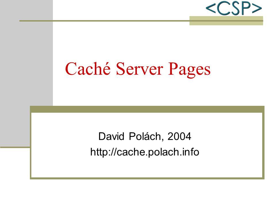 Přehled témat Úvod, architektura, konfigurace Možnosti vývoje – %CSP.Page, CSP soubory CSP direktivy a tagy Základní třídy %CSP.Page %CSP.Request %CSP.Response %CSP.Session