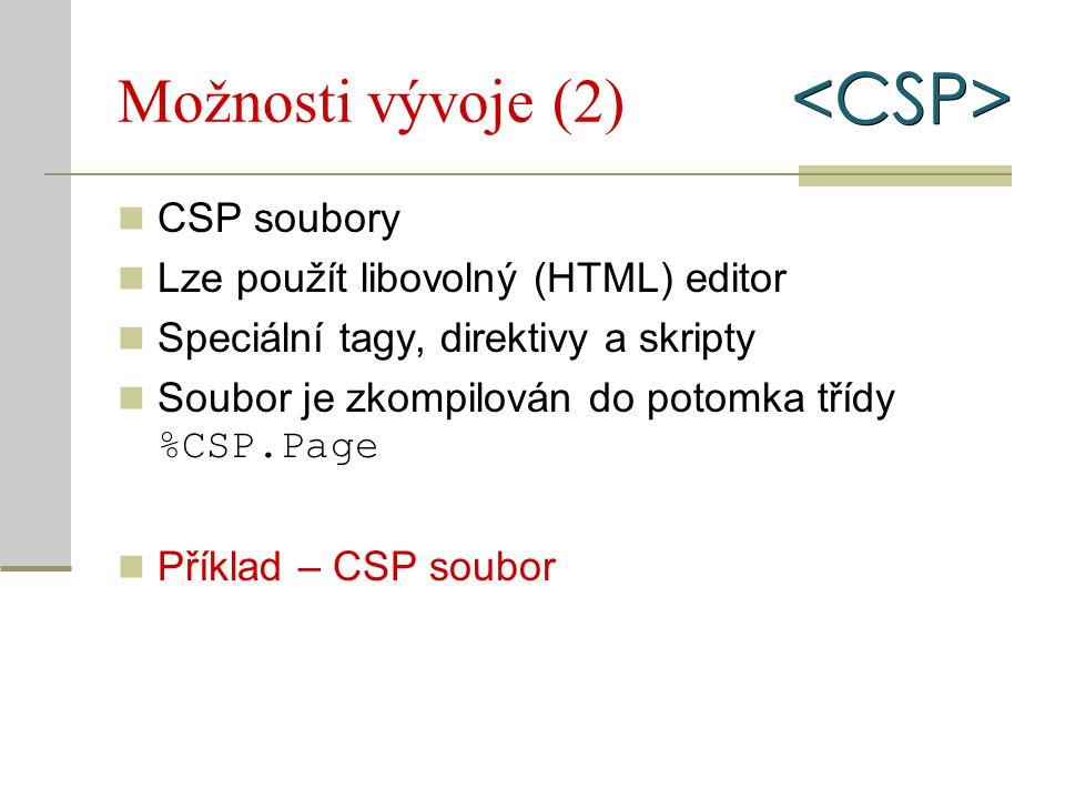 Příklad kompilace Zdrojový hello.csp: Hello world Zkompilovaná třída: Class csp.hello extends %CSP.Page { ClassMethod OnPage() As %Status { Write Write Hello world Write Quit $$$OK }