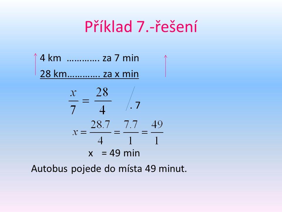 Příklad 7.-řešení 4 km ………….za 7 min 28 km…………. za x min.