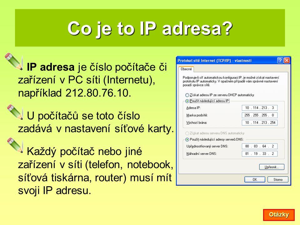 Co je to IP adresa? IP adresa je číslo počítače či zařízení v PC síti (Internetu), například 212.80.76.10. U počítačů se toto číslo zadává v nastavení