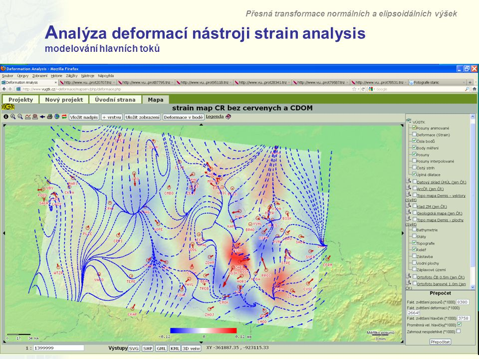 17 A nalýza deformací nástroji strain analysis modelování hlavních toků Přesná transformace normálních a elipsoidálních výšek Výzkumný ústav geodetick