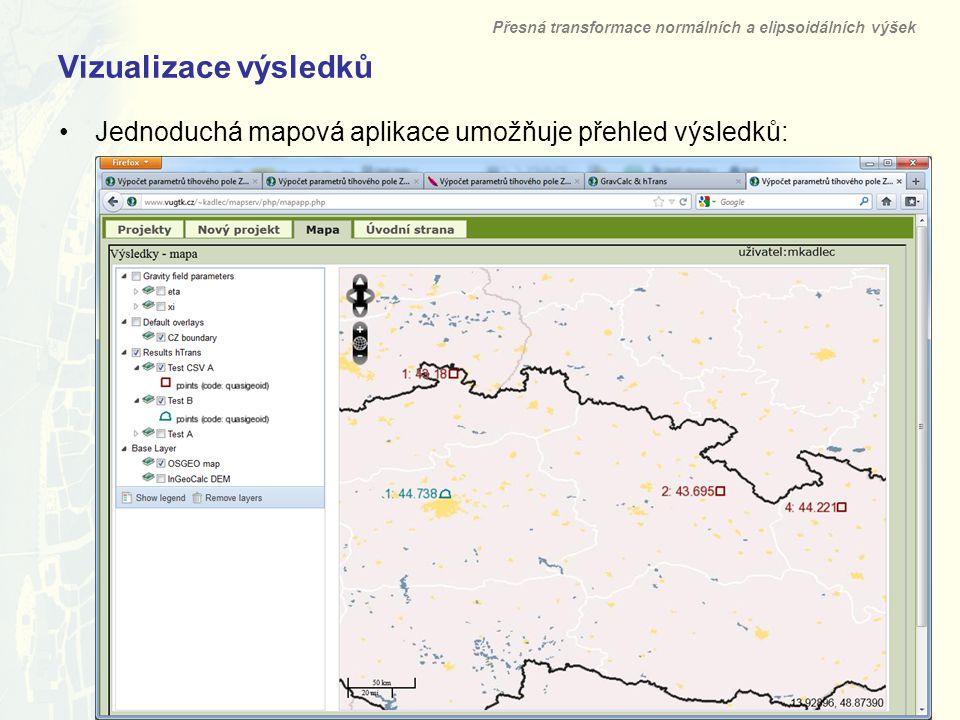 Vizualizace výsledků Jednoduchá mapová aplikace umožňuje přehled výsledků: Přesná transformace normálních a elipsoidálních výšek