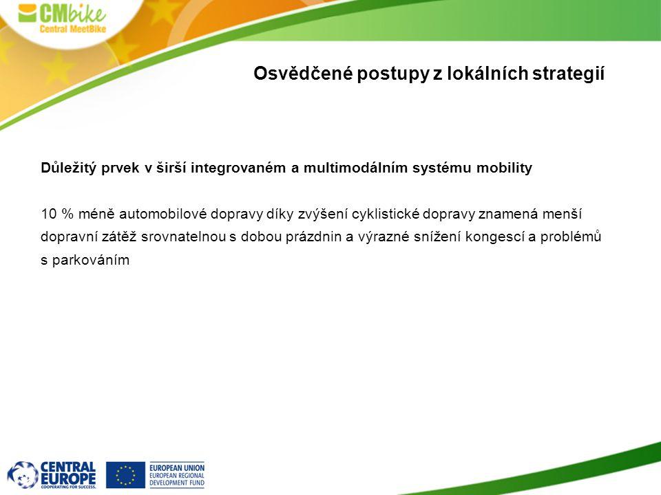 Důležitý prvek v širší integrovaném a multimodálním systému mobility 10 % méně automobilové dopravy díky zvýšení cyklistické dopravy znamená menší dop