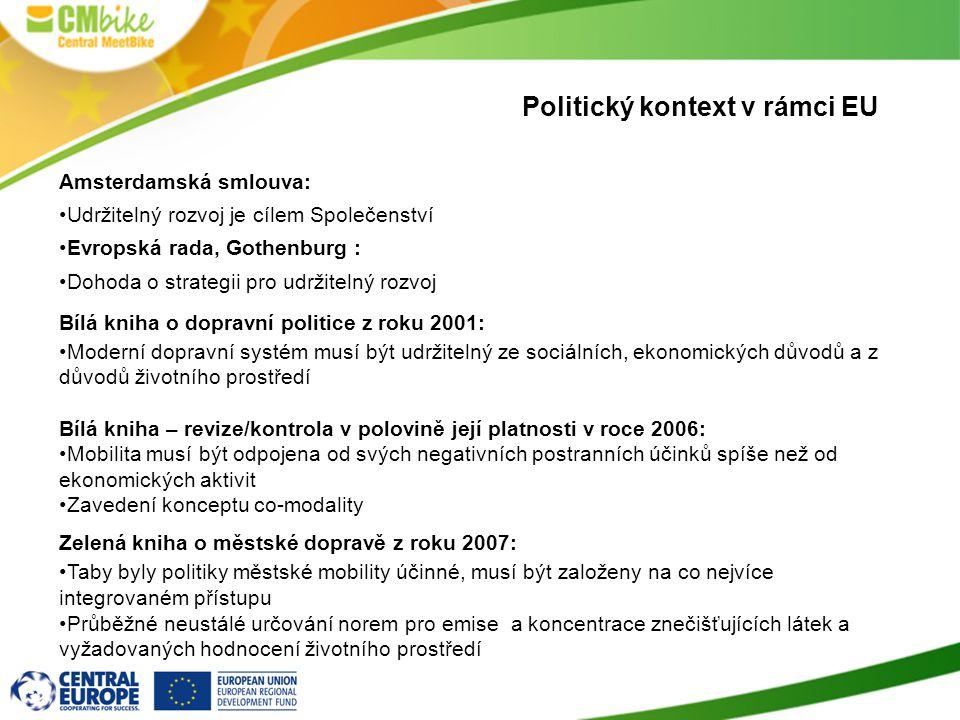 Politický kontext v rámci EU Amsterdamská smlouva: Udržitelný rozvoj je cílem Společenství Evropská rada, Gothenburg : Dohoda o strategii pro udržitelný rozvoj Bílá kniha o dopravní politice z roku 2001: Moderní dopravní systém musí být udržitelný ze sociálních, ekonomických důvodů a z důvodů životního prostředí Bílá kniha – revize/kontrola v polovině její platnosti v roce 2006: Mobilita musí být odpojena od svých negativních postranních účinků spíše než od ekonomických aktivit Zavedení konceptu co-modality Zelená kniha o městské dopravě z roku 2007: Taby byly politiky městské mobility účinné, musí být založeny na co nejvíce integrovaném přístupu Průběžné neustálé určování norem pro emise a koncentrace znečišťujících látek a vyžadovaných hodnocení životního prostředí