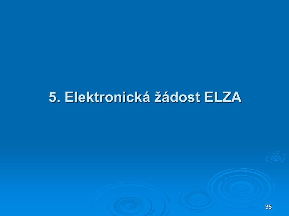 35 5. Elektronická žádost ELZA