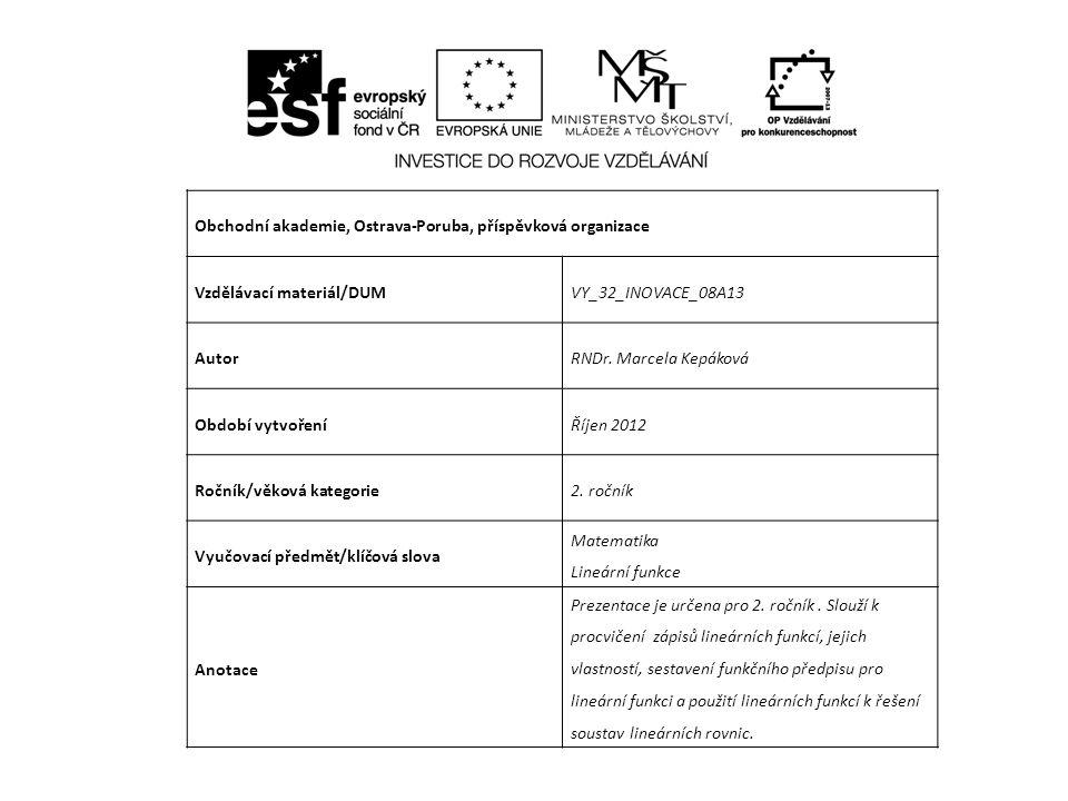 Obchodní akademie, Ostrava-Poruba, příspěvková organizace Vzdělávací materiál/DUMVY_32_INOVACE_08A13 AutorRNDr.