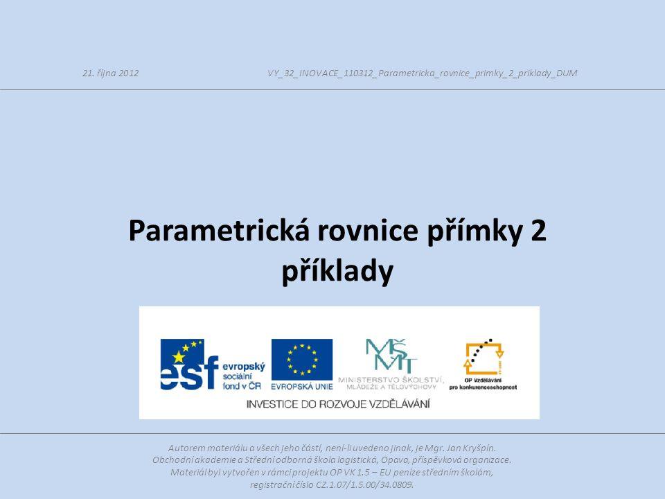Příklad 8 - řešení Napište parametrickou rovnici přímky p, která je uvedená na obrázku.