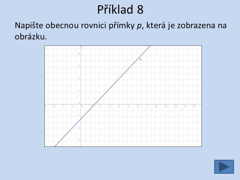 Příklad 8 Napište obecnou rovnici přímky p, která je zobrazena na obrázku.