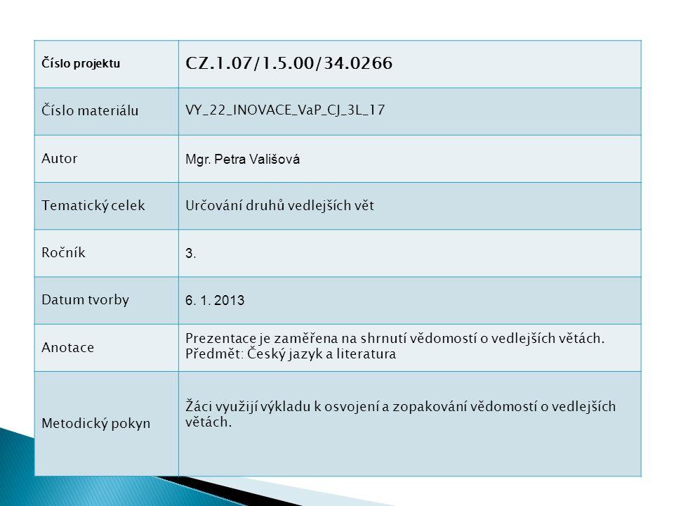 Číslo projektu CZ.1.07/1.5.00/34.0266 Číslo materiáluVY_22_INOVACE_VaP_CJ_3L_17 Autor Mgr.