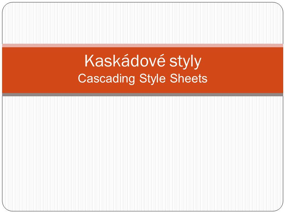 Využití CSS jde o jazyk pro popis způsobu zobrazení stránek napsaných v jazycích HTML, XHTML nebo XML umožňuje oddělit vzhled stránky od jeho struktury a obsahu obsah stránky je psán v jazyce HTML a vzhled určují CSS ve srovnání s formátováním pomocí atributů v HTML formátovací schopnosti rozšiřuje styly umožňují přesně určit, jak bude který element vypadat ukázka CSS