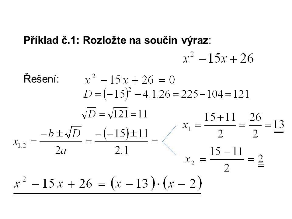 Příklad č.1: Rozložte na součin výraz: Řešení: