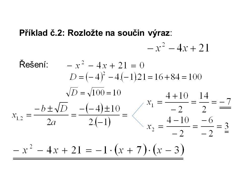 Příklad č.2: Rozložte na součin výraz: Řešení: