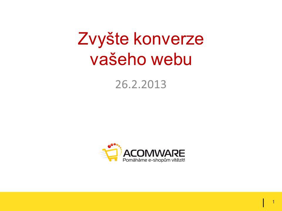 Zvyšte konverze vašeho webu 26.2.2013 1 |