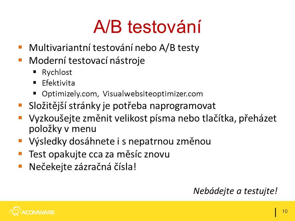 A/B testování  Multivariantní testování nebo A/B testy  Moderní testovací nástroje  Rychlost  Efektivita  Optimizely.com, Visualwebsiteoptimizer.