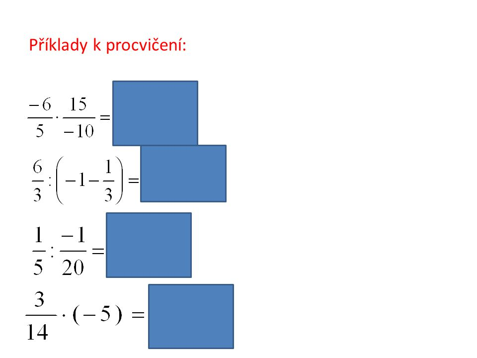 Vypočítej: a)( 2,2 ).( - 0,4 ) = b)( + 1,1 ). ( -2,5 ) = c)( -12).