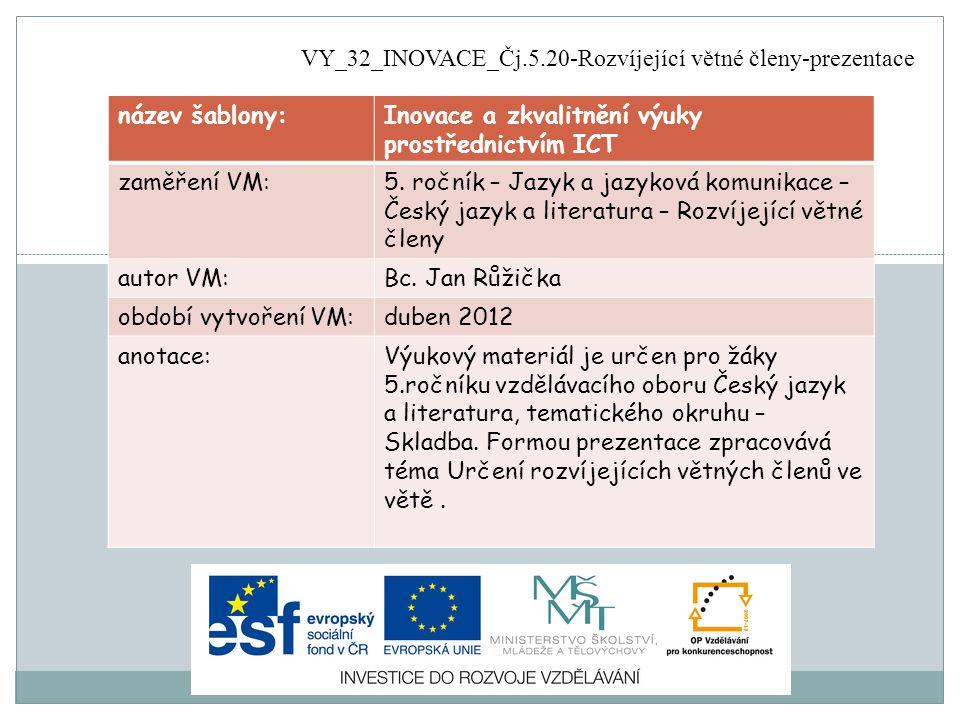 název šablony:Inovace a zkvalitnění výuky prostřednictvím ICT zaměření VM:5.