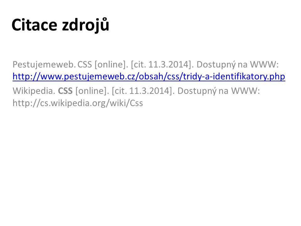 Citace zdrojů Pestujemeweb. CSS [online]. [cit. 11.3.2014].