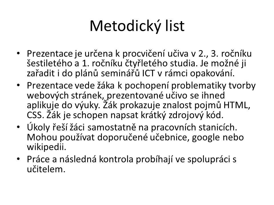 Metodický list Prezentace je určena k procvičení učiva v 2., 3.
