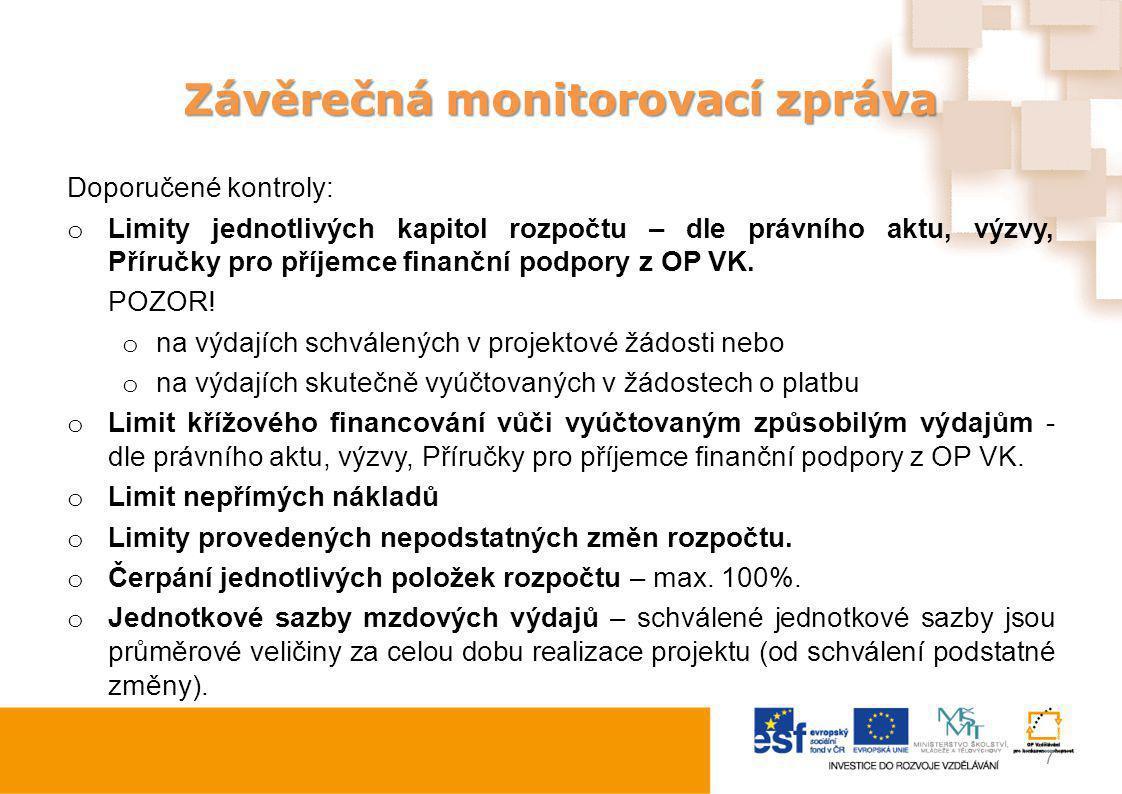Závěrečná monitorovací zpráva Doporučené kontroly: o Limity jednotlivých kapitol rozpočtu – dle právního aktu, výzvy, Příručky pro příjemce finanční p