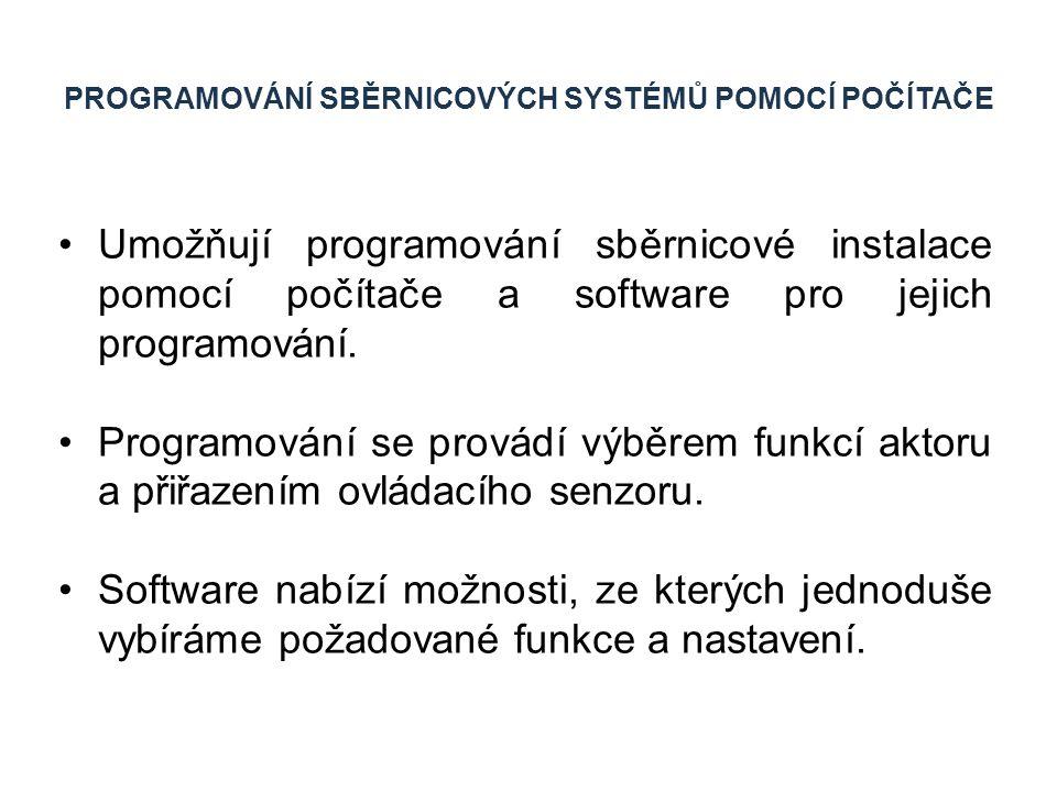 PROGRAMOVÁNÍ SBĚRNICOVÝCH SYSTÉMŮ POMOCÍ POČÍTAČE Umožňují programování sběrnicové instalace pomocí počítače a software pro jejich programování. Progr