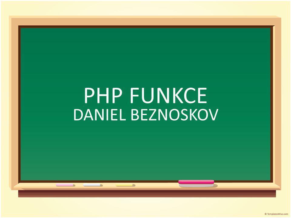 PHP FUNKCE DANIEL BEZNOSKOV