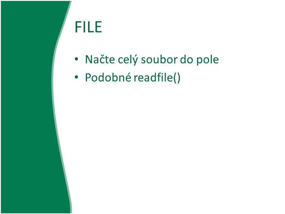 FILE Příklad funkce file(): <?php $fcontents = file ( asd.txt ); while (list ($line_num, $line) = each ($fcontents)) { echo Řádek $line_num: .