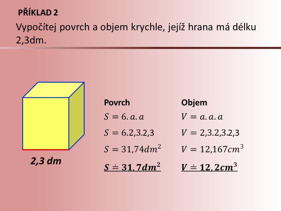 PŘÍKLAD 3 5 m PovrchPočet plechovek Vypočítej, kolik plechovek barvy potřebujeme k natření povrchu kostky o hraně délky 5 metrů.