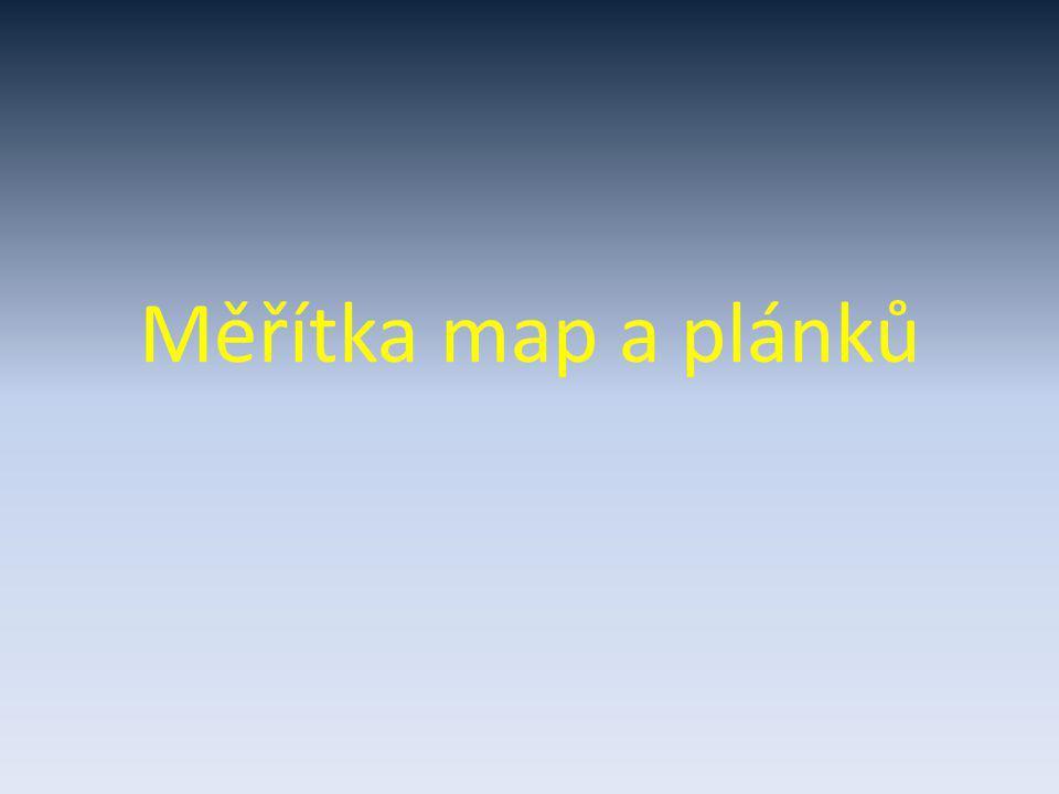 Pojem měřítko Mapy a plánky obvykle bývají zmenšeninou skutečnosti (terénu, domů, …) Existují ale i výjimky, jako jsou třeba výkresy počítačových součástek.