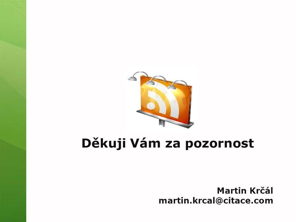 Děkuji Vám za pozornost Martin Krčál martin.krcal@citace.com
