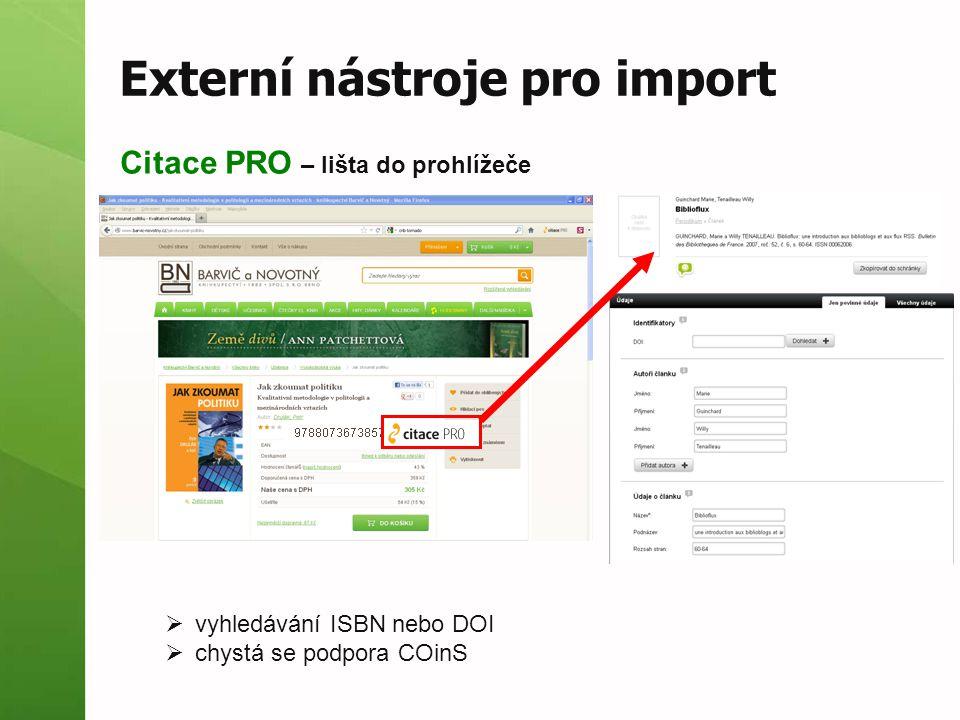 Správa záznamů editace kontrola záznamů (Citace PRO) vkládání poznámek změna modulů