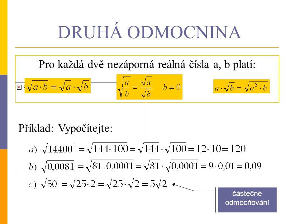 Třetí odmocnina libovolného nezáporného čísla a je takové nezáporné číslo x, pro něž platí x 3 = a.