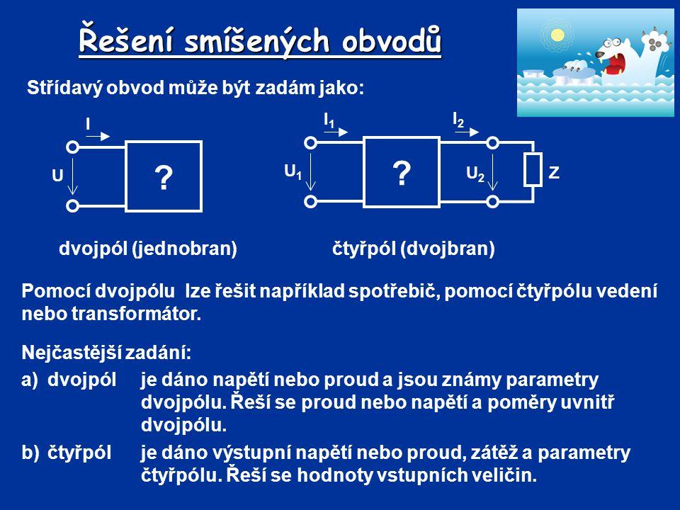 Výpočet dvojpólu Příklad Napětí v daném obvodu je 50 V.