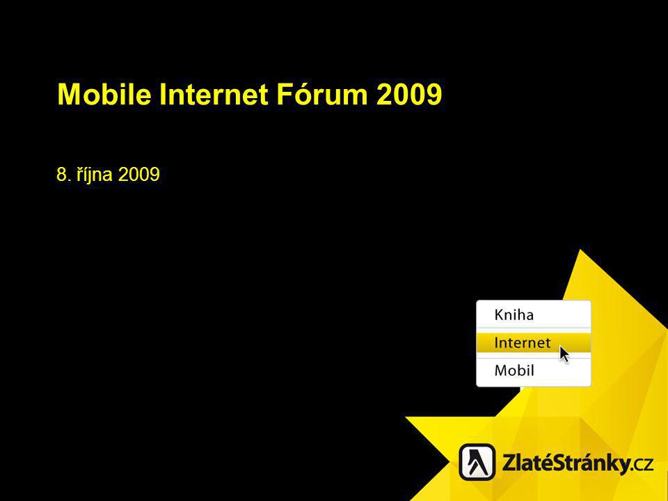1 Mobile Internet Fórum 2009 8. října 2009