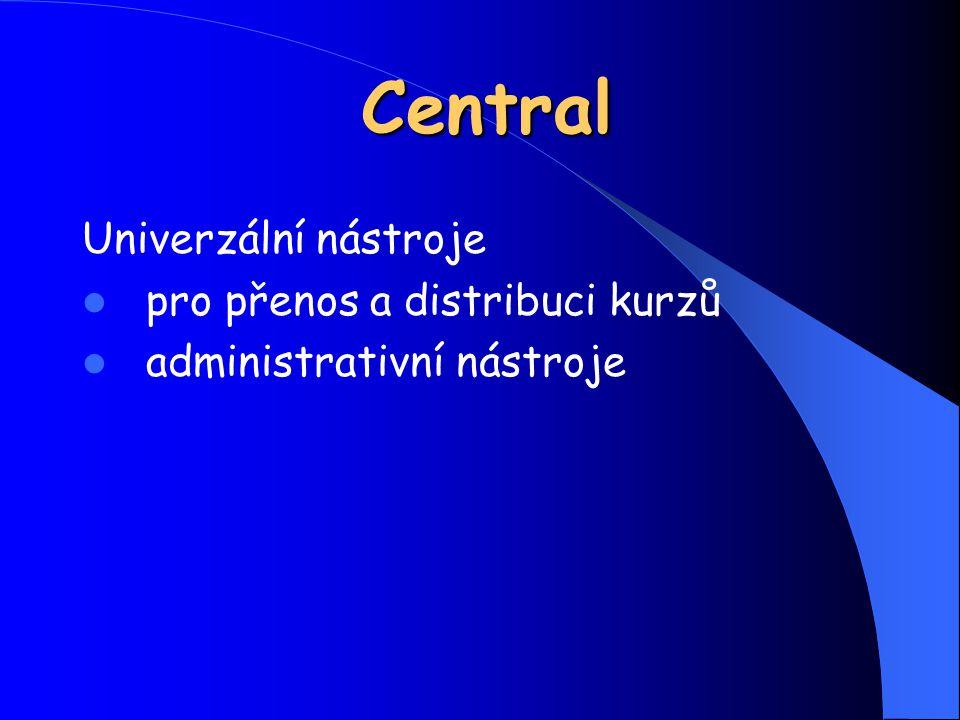 Central Univerzální nástroje pro přenos a distribuci kurzů administrativní nástroje