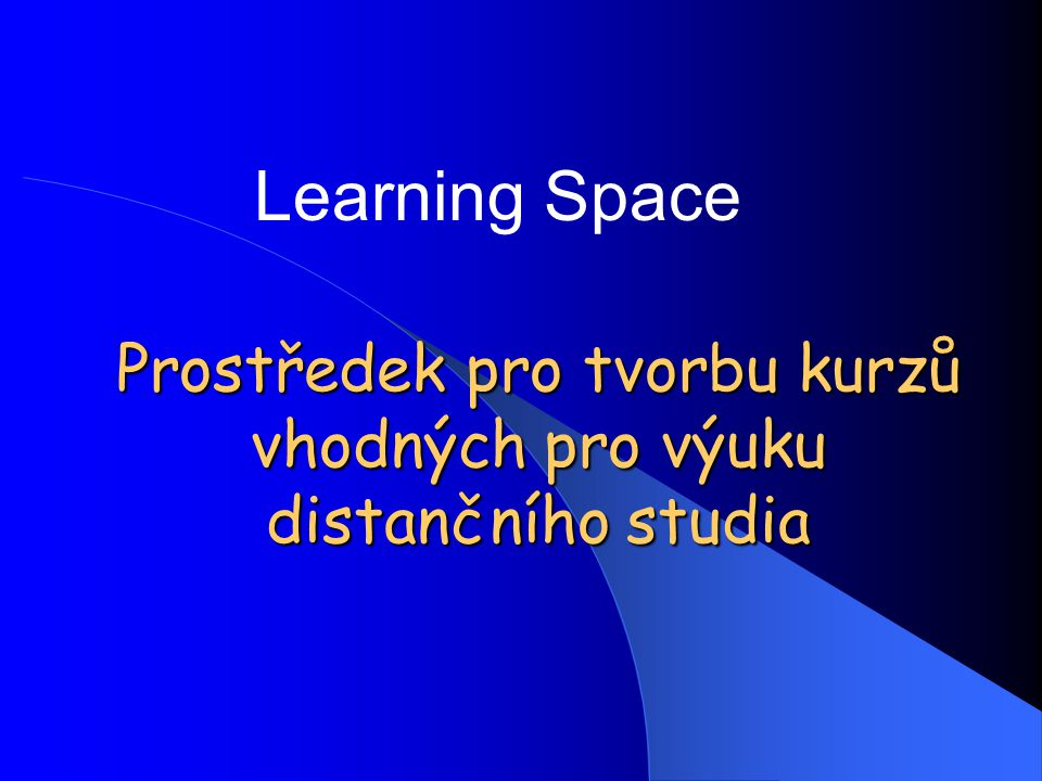 Prostředek pro tvorbu kurzů vhodných pro výuku distančního studia Learning Space