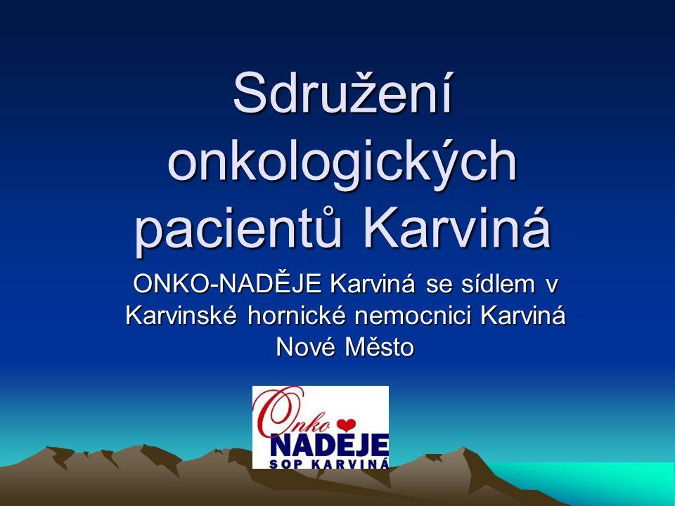 Sdružení onkologických pacientů Karviná ONKO-NADĚJE Karviná se sídlem v Karvinské hornické nemocnici Karviná Nové Město