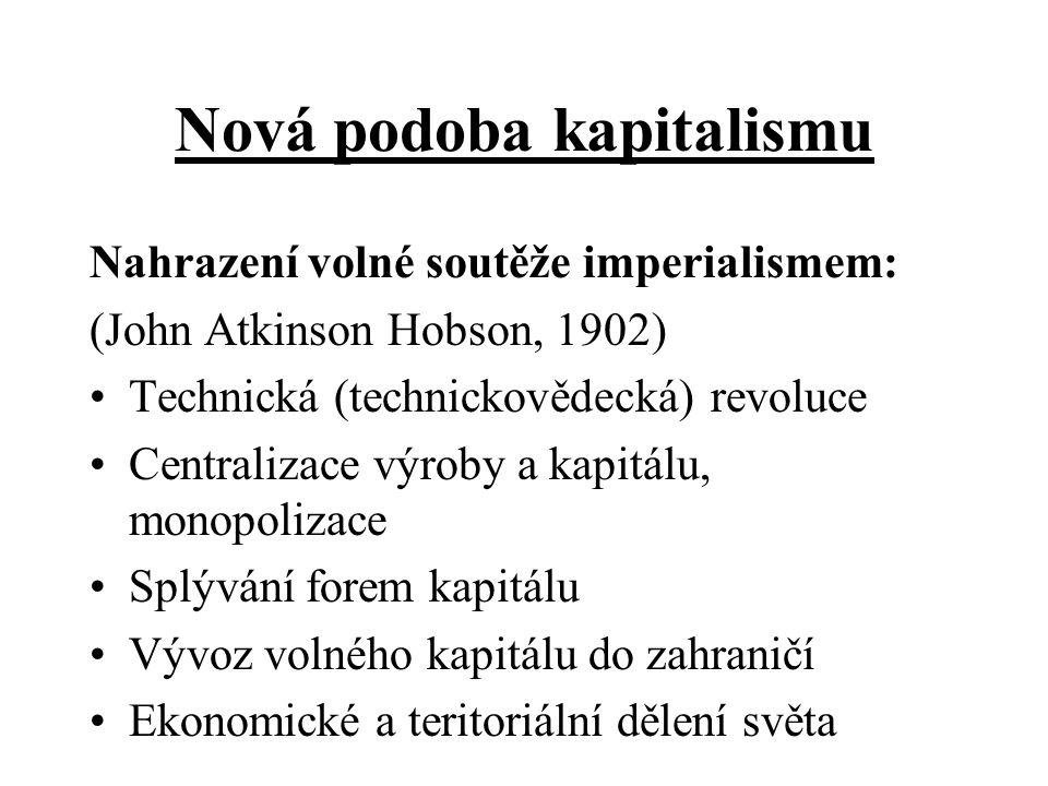 Hospodářské proměny 1870 - 1918 Nové jevy v kapitalistické ekonomice v letech 1870 - 1914. Změny v poměru hospodářské síly velmocí. Příčiny I. světové
