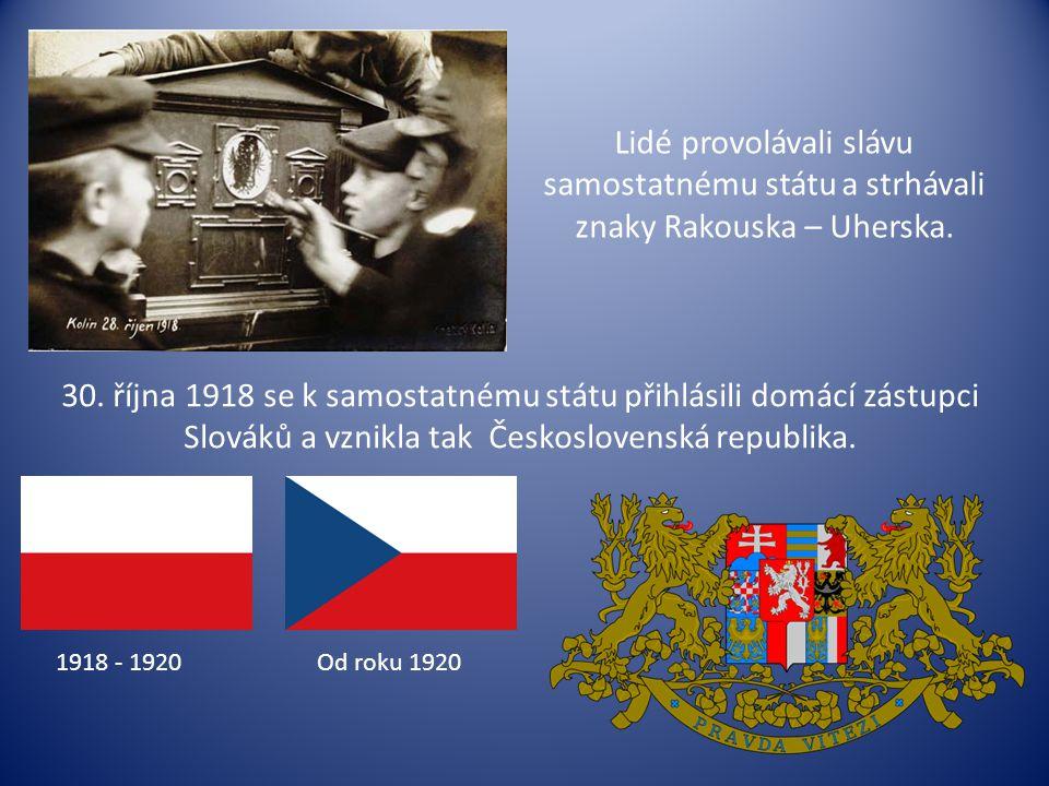 Lidé provolávali slávu samostatnému státu a strhávali znaky Rakouska – Uherska. 30. října 1918 se k samostatnému státu přihlásili domácí zástupci Slov