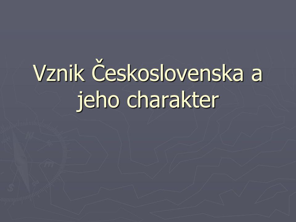 Vznik Československa a jeho charakter