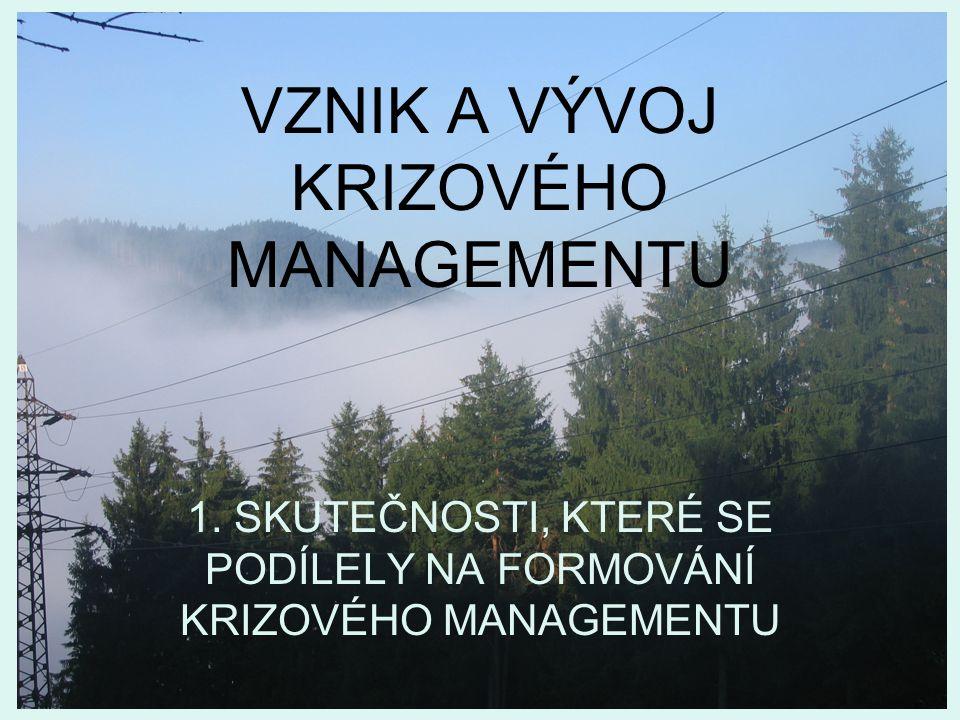 VZNIK A VÝVOJ KRIZOVÉHO MANAGEMENTU 1.