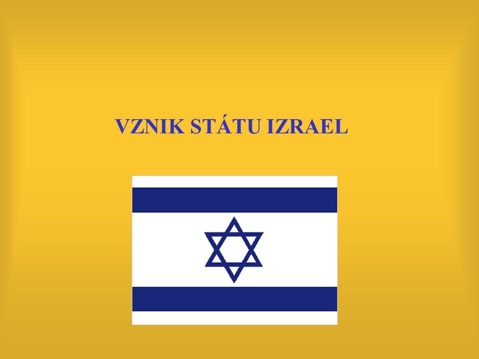 VYHLÁŠENÍ STÁTU IZRAEL 14.5.1948 VB předčasně ukončuje svůj mandát, stahuje vojska 14.5.