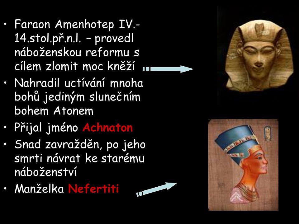 Faraon Amenhotep IV.- 14.stol.př.n.l.