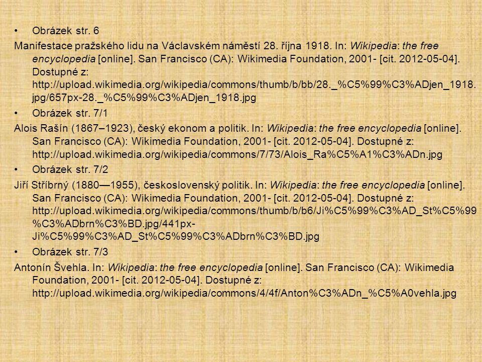 Zdroje a literatura Obrázek str. 1 SHAZZ. Znak Československa - střední. In: Wikipedia: the free encyclopedia [online]. San Francisco (CA): Wikimedia